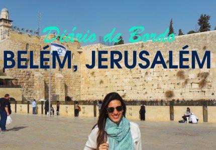 Jerusalém, Israel, Diário de Bordo do Vontade de Viajar no Itinerário de Viagem